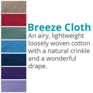 Breeze Cloth, an airy lightweight loosely woven cotton with a natural crinkle and a wonderful drape.